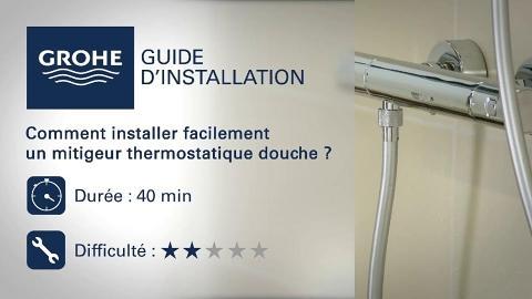 Comment Installer Un Thermostatique Douche Tuto Grohe