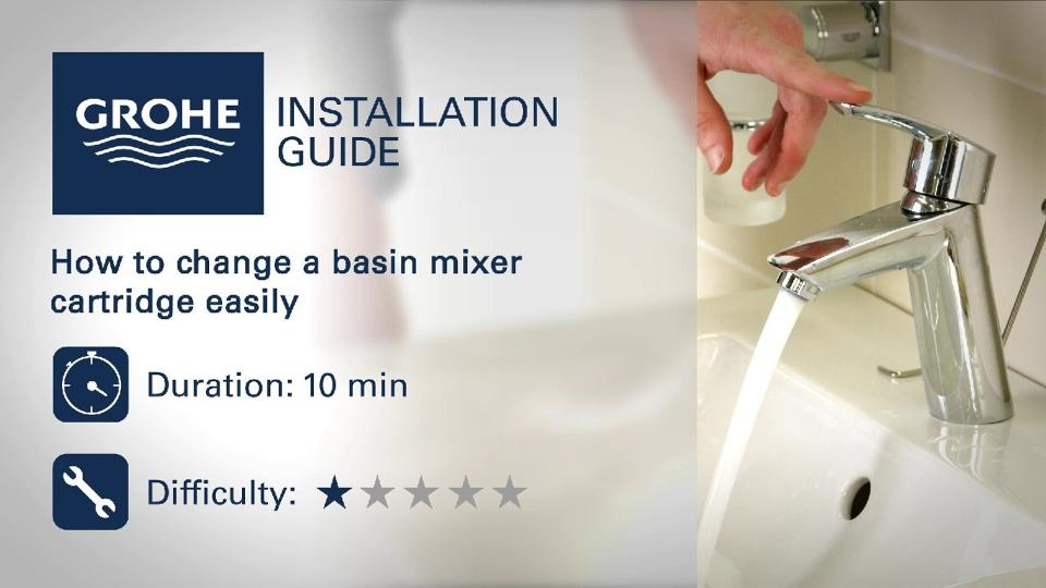 Installation Guide   Change A Basin Mixer Cartridge | GROHE